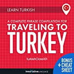 Learn Turkish: A Complete Phrase Compilation for Traveling to Turkey |  Innovative Language Learning LLC