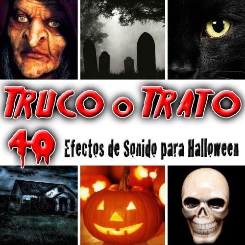 Truco o Trato. 40 Efectos de Sonido para Halloween ()
