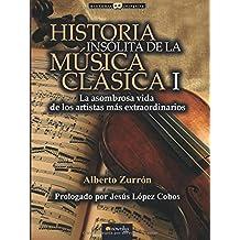 Historia insólita de los genios de la música clásica