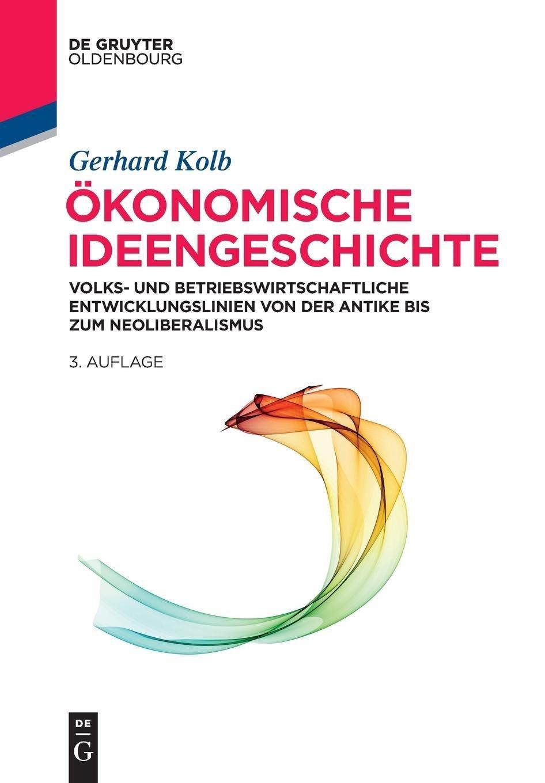 konomische-ideengeschichte-volks-und-betriebswirtschaftliche-entwicklungslinien-von-der-antike-bis-zum-neoliberalismus-de-gruyter-studium