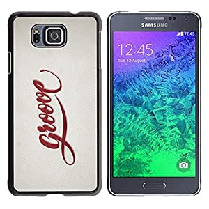Design for Girls Plastic Cover Case FOR Samsung ALPHA G850 Groove Quote Slogan Sign Badge Life Style OBBA