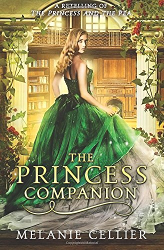 The Princess Companion: A Retelling of The Princess and the Pea (The Four Kingdoms) (Volume 1)