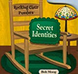 Rocking Chair Puzzlers Secret Identities, Bob Moog, 1575617021