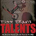 Talents Audiobook by Todd Travis Narrated by Norman Gilligan