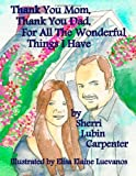Thank You Mom, Thank You Dad, for All the Wonderful Things I Have, Sherri Carpenter, 1466298715