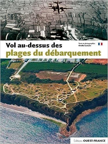 Lire en ligne VOL AU DESSUS DES PLAGES DU DEBARQUEMENT (FR) pdf, epub
