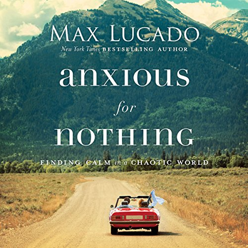 Anxious for Nothing: Finding Calm in a Chaotic World Audiobook [Free Download by Trial] thumbnail