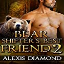 Bear Shifter's Best Friend 2 Audiobook by Alexis Diamond Narrated by Aaron Shedlock