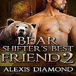 Bear Shifter's Best Friend 2   Alexis Diamond