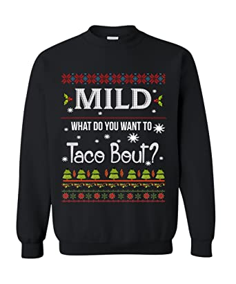 dolphintee christmas mild what do you want to taco bout sweatshirt best gift for men