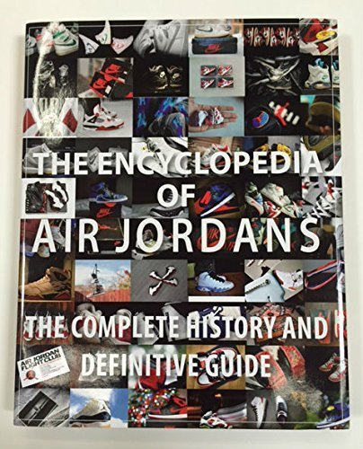 2016 Slipcase Version of The Encyclopedia Of Air Jordans - The Complete History and Definitive Guide