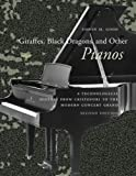 Giraffes, Black Dragons, and Other Pianos: A Technological History from Cristofori to the Modern Concert Grand, Second Edition