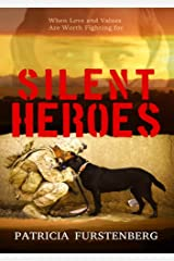 Silent Heroes: When Love and Values Are Worth Fighting for Kindle Edition