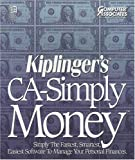 easiest ca - Kiplinger's CA-Simply Money - Simply the Fastest, Smartest, Easiest Software to Manage Your Personal Finances by Computer Associates (Windows 3.1 Compatible)