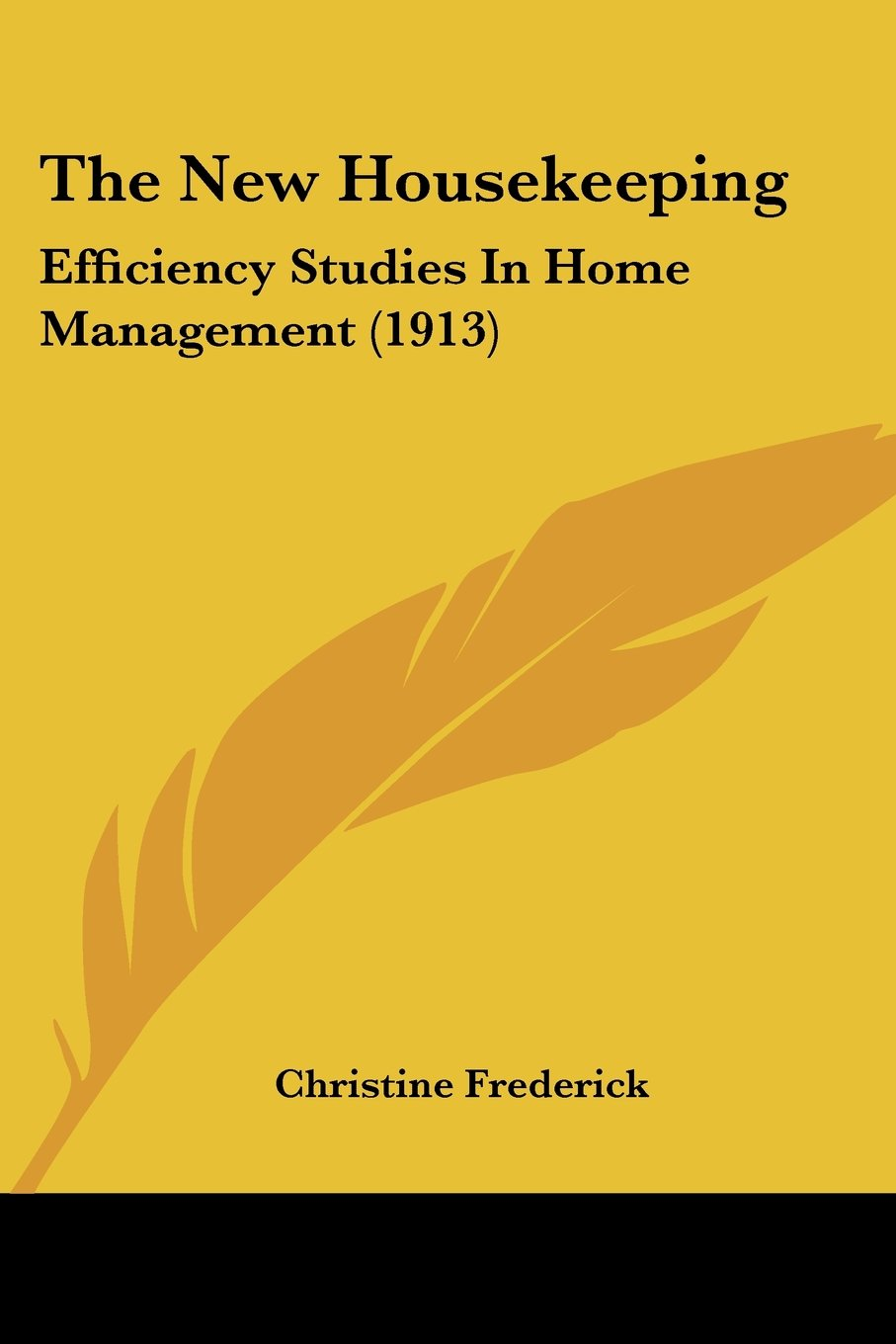 The New Housekeeping: Efficiency Studies In Home Management (1913) Text fb2 ebook