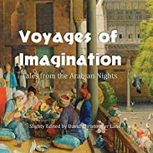 Voyages of Imagination: Selected Tales from the Arabian Nights Audiobook by David Christopher Lane Narrated by Jason Zenobia