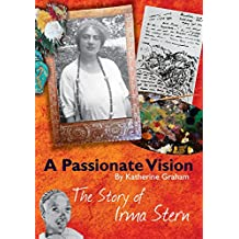 A Passionate Vision: The Story of Irma Stern