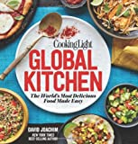 Cooking Light Global Kitchen: The World's Most Delicious Food Made Easy