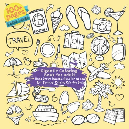 Gigantic Coloring Book for adult. Extra Large 100+