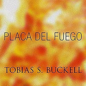 Placa Del Fuego Audiobook