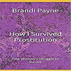 How I Survived: Prostitution Audiobook