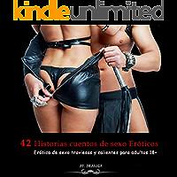 42 Historias cuentos de sexo Eróticos: Erótica de sexo traviesas y calientes para adultos 18+. (Edición en español…