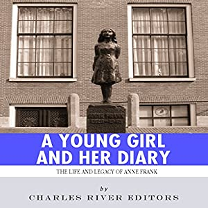 A Young Girl and Her Diary: The Life and Legacy of Anne Frank Audiobook