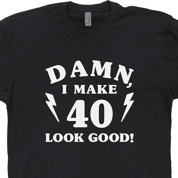 2b880c5ec5 S - 1979 40th Birthday T Shirt Damn I Make 40 Look Good Tee Funny Vintage