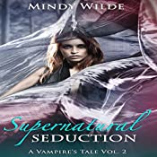 Supernatural Seduction : A Vampire's Tale, Book 2 | Mindy Mindy Wilde