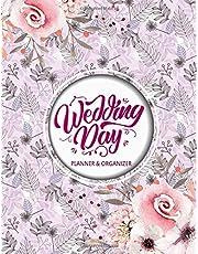 Wedding day. Planner and organizer: Wedding Planning Notebook for Complete Wedding. Checklist, Journal, Note and Ideas. Wedding Organizer (Volume 2)