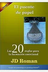 El puente de papel: Las 20 reglas para la formación emocional (Spanish Edition) Kindle Edition