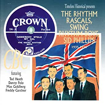 The Rhythm Rascals Swing Rhythm Boys Sid Phillips 1935