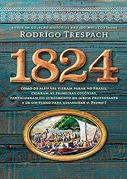 1824: Como os alemães vieram parar no Brasil, criaram as primeiras colônias, participaram do surgimento da igr