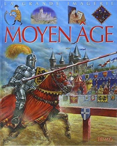 La Grande Imagerie Fleurus: Le Moyen-Age (French Edition)
