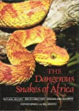 Dangerous Snakes of Africa : A Species Directory, Spawls, Stephen and Branch, Bill, 0883590298