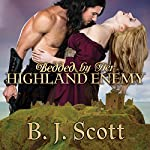 Bedded by Her Highland Enemy | B. J. Scott