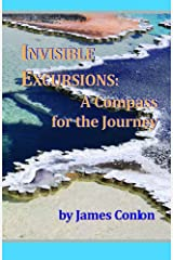 Invisible Excursions: A Compass for the Journey Paperback