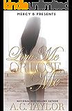 Love Me Or Lose Me (Love Me Series Book 3)
