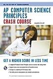 AP® Computer Science Principles Crash Course (Advanced Placement (AP) Crash Course)