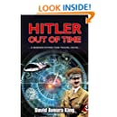 Hitler Out Of Time: A Science Fiction Time Travel Novel (Norton Blake series Book 2)