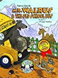 Mr. Walrus and the Old School Bus, Patricia Derrick, 1933818131