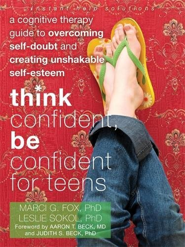 Amazon.com: Think Confident, Be Confident for Teens: A Cognitive ...