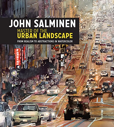 John Salminen - Master of the Urban Landscape: From realism to abstractions in -