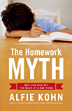 The Homework Myth: Why Our Kids Get Too Much of a Bad Thing