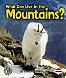 What Can Live in the Mountains? (First Step Nonfiction (Paperback))