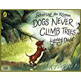 Schnitzel Von Krumm, Dogs Never Climb Trees (Hairy Maclary and Friends)