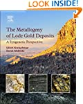 The Metallogeny of Lode Gold Deposits...