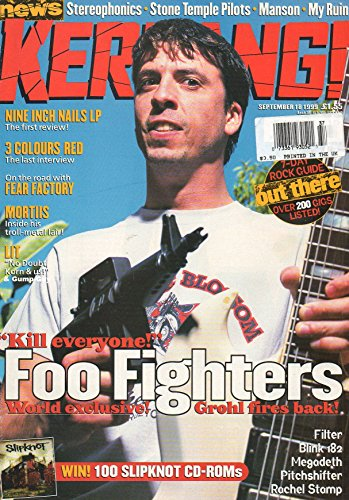 Kerrang! #768 September 18 1999 UK Magazine KILL EVERYONE: FOO FIGHTERS WORLD EXCLUSIVE GROHL FIRES BACK