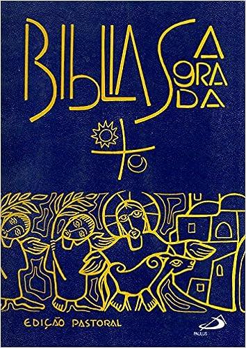 Bíblia Sagrada: Edição Pastoral