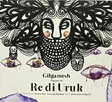 Gilgamesh. L'epopea del re di Uruk by Forough Raihani, Alessandra Grimaldi Laurie Elie (2013-01-01)